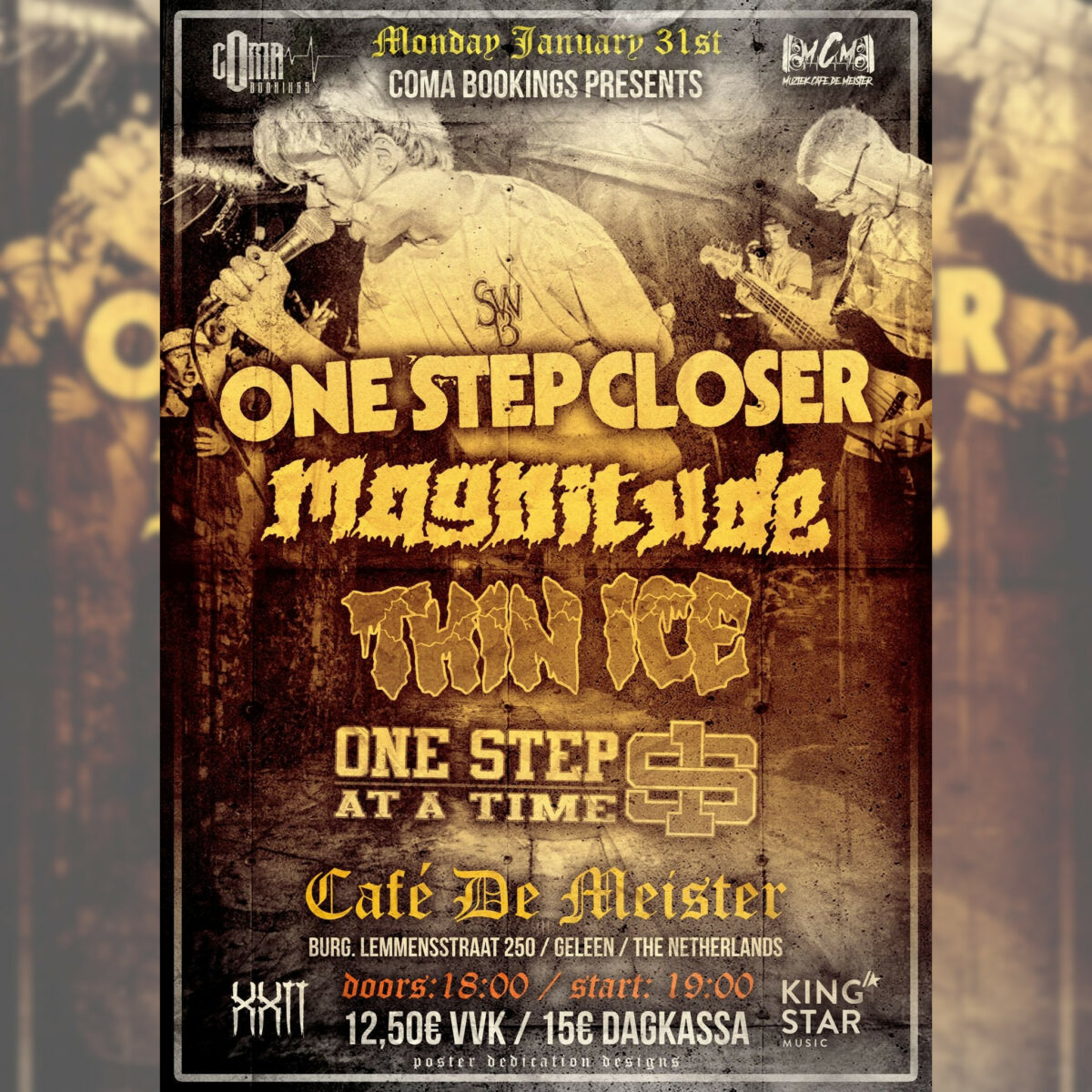 One Step Closer, Magnitude, Thin Ice, Once Step At A Time - Cafe De Meister, Geleen (NL)